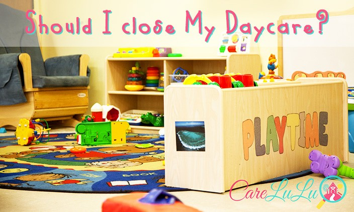 Should I Close My Daycare