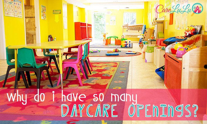 Why Do I Have So Many Daycare Openings?