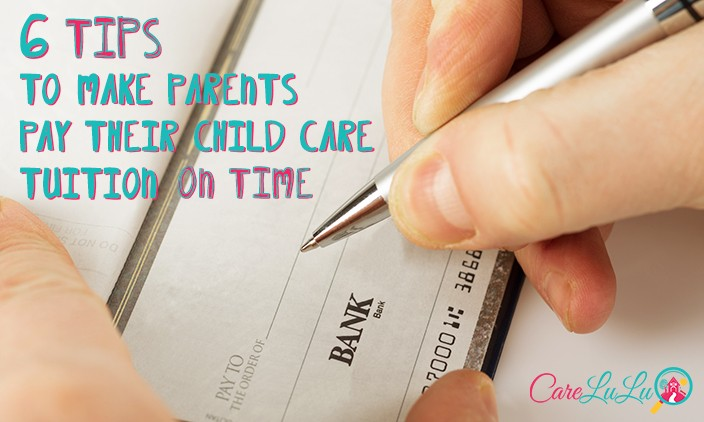 How to Make Parents Pay Child Care Tuition on Time