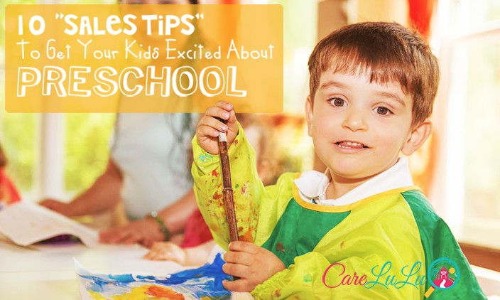 """10 """"Sales Tips"""" To Get Your Kids Excited About Preschool"""