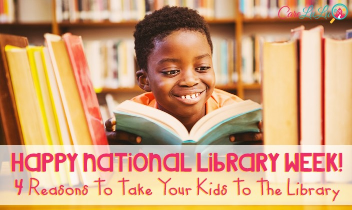Happy National Library Week! 4 Reasons To Take Your Kids To The Library