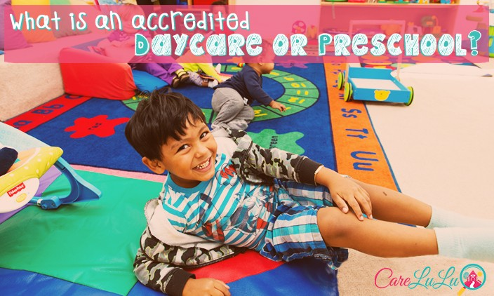 carelulu -What is an accredited daycare or preschool?