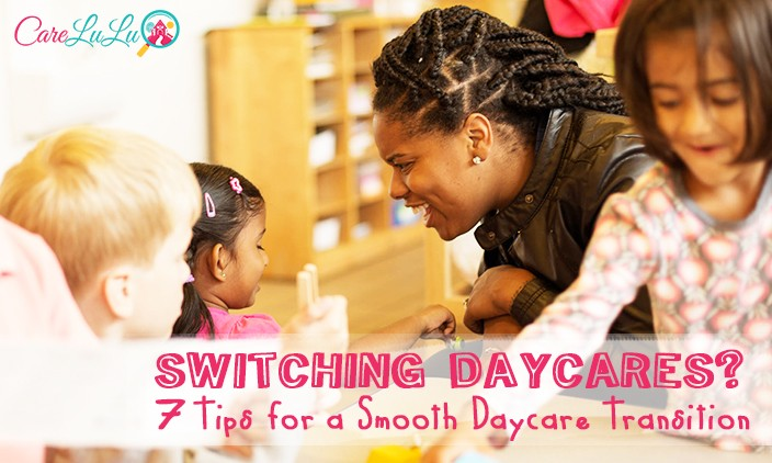 Switching Daycares? 7 Tips for a Smooth Daycare Transition