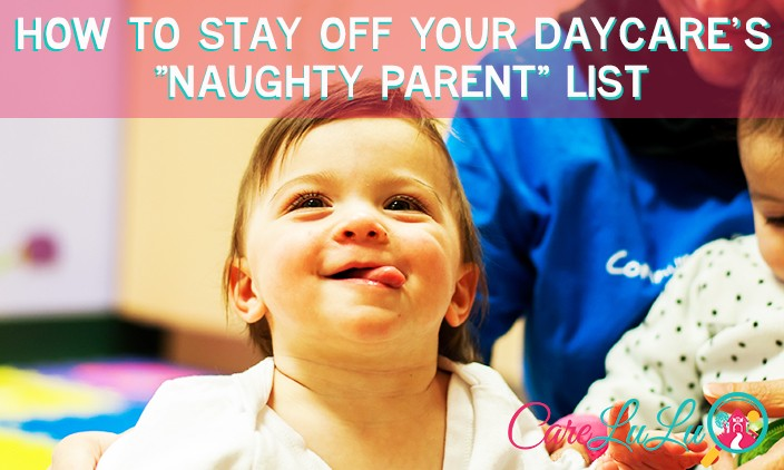 "How to Stay Off Your Daycare's ""Bad Parents"" List"